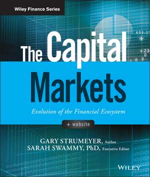 The Capital Markets: Evolution of the Financial Ecosystem de Gary Strumeyer
