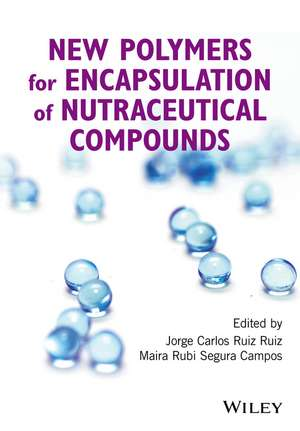 New Polymers for Encapsulation of Nutraceutical Compounds de Jorge Carlos Ruiz Ruiz