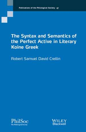 The Syntax and Semantics of the Perfect Active in Literary Koine Greek