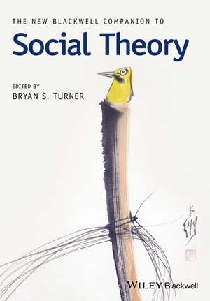 The New Blackwell Companion to Social Theory