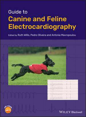 Guide to Canine and Feline Electrocardiography de Ruth Willis