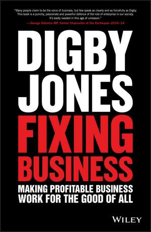 Fixing Business: Making Profitable Business Work for The Good of All de Lord Digby Jones