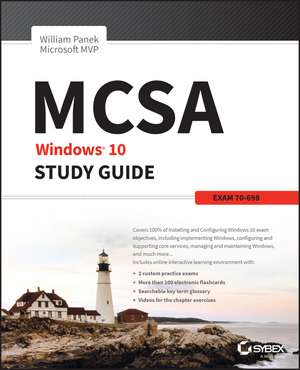 MCSA Windows 10 Study Guide: Exam 70–698 de William Panek