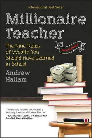 Millionaire Teacher: The Nine Rules of Wealth You Should Have Learned in School de Andrew Hallam