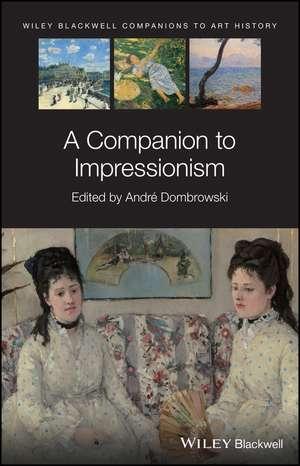 A Companion to Impressionism de André Dombrowski