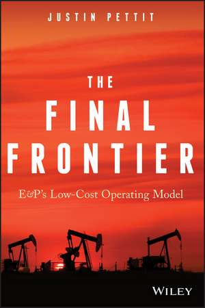 The Final Frontier: E&P′s Low–Cost Operating Model