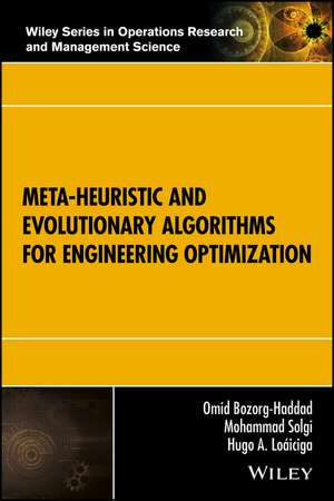 Meta–heuristic and Evolutionary Algorithms for Engineering Optimization