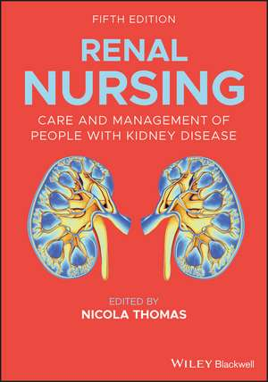 Renal Nursing: Care and Management of People with Kidney Disease de Nicola Thomas