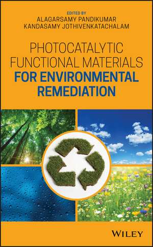 Photocatalytic Functional Materials for Environmental Remediation de Alagarsamy Pandikumar