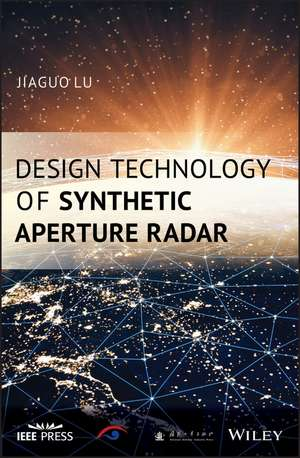 Design Technology of Synthetic Aperture Radar de Jiaguo Lu