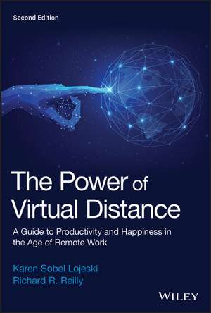 The Power of Virtual Distance: A Guide to Productivity and Happiness in the Age of Remote Work  de Karen Sobel Lojeski