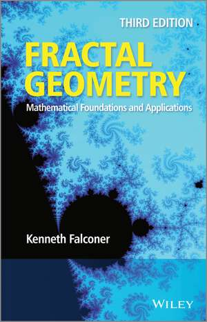 Fractal Geometry: Mathematical Foundations and Applications de Kenneth Falconer