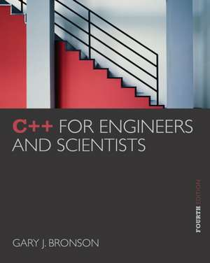 C++ for Engineers and Scientists de Gary J. Bronson