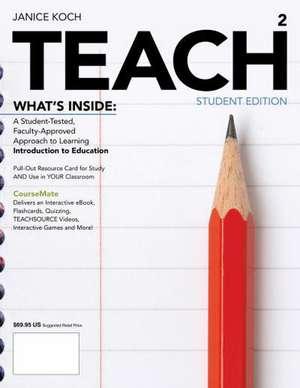 Koch, J: TEACH (with CourseMate Printed Access Card) de Janice (Hofstra University) Koch