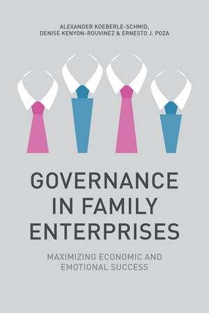 Governance in Family Enterprises: Maximising Economic and Emotional Success de A. Koeberle-Schmid