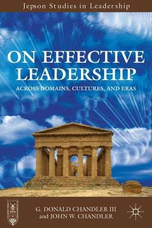 On Effective Leadership: Across Domains, Cultures, and Eras de G. Chandler