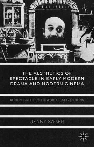 The Aesthetics of Spectacle in Early Modern Drama and Modern Cinema imagine