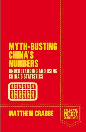 Myth-Busting China's Numbers: Understanding and Using China's Statistics de Matthew Crabbe