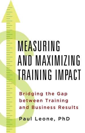Measuring and Maximizing Training Impact