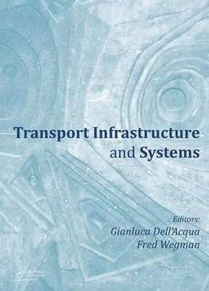 Transport Infrastructure and Systems de Gianluca Dell'acqua