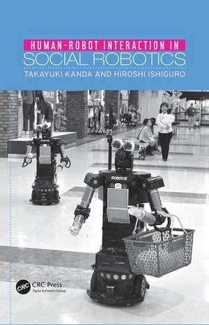 Human-Robot Interaction in Social Robotics de Takayuki Kanda