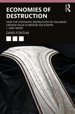 Economies of Destruction de David Fontijn