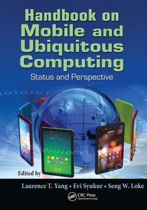 Handbook on Mobile and Ubiquitous Computing de Laurence T. Yang