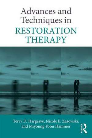 Advances and Techniques in Restoration Therapy de California, USA) Hargrave, Terry D. (Fuller Theological Seminary