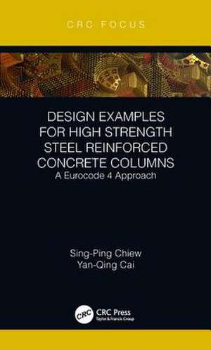 Design Examples for High Strength Steel Reinforced Concrete Columns de Sing-Ping (Singapore Institute of Technology) Chiew
