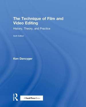 The Technique of Film and Video Editing de New York University, NY, USA) Dancyger, Ken (Tisch School of the Arts