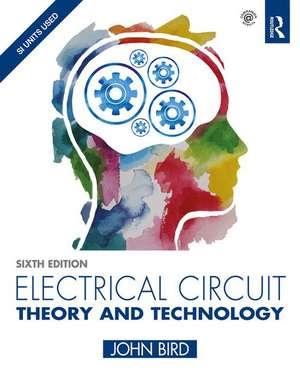 Electrical Circuit Theory and Technology, 6th ed de John Bird