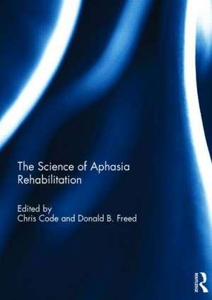 Science of Aphasia Rehabilitation