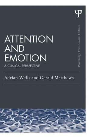 Attention and Emotion (Classic Edition)