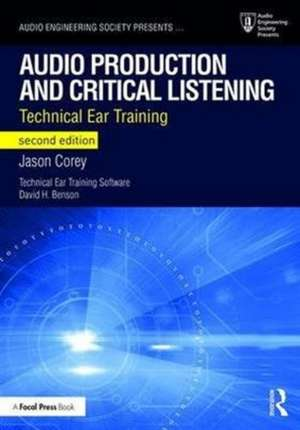 Audio Production and Critical Listening de Jason Andrew Corey