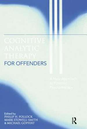 Cognitive Analytic Therapy for Offenders de Philip H. Pollock