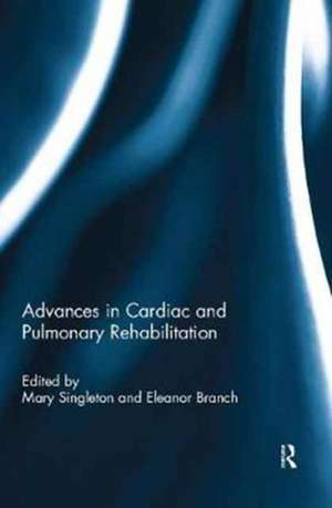 Advances in Cardiac and Pulmonary Rehabilitation
