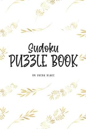 Sudoku Puzzle Book - Hard (6x9 Puzzle Book / Activity Book) de Sheba Blake