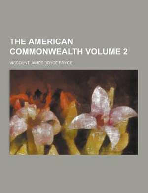 The American Commonwealth Volume 2
