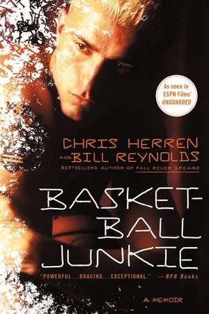 Basketball Junkie de Chris Herren