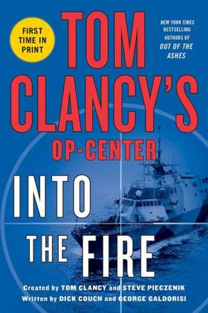 Tom Clancys Op-Center:  Into the Fire de Dick Couch