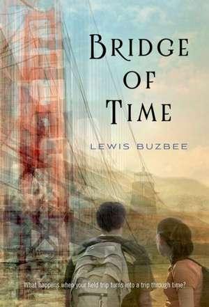 Bridge of Time de Lewis Buzbee