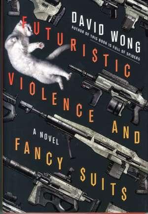 Futuristic Violence and Fancy Suits de David Wong