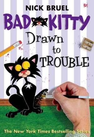 Bad Kitty Drawn to Trouble de Nick Bruel