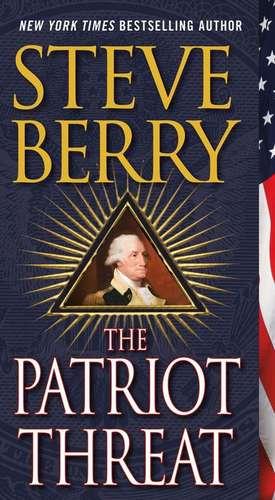 The Patriot Threat de Steve Berry