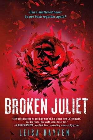 Broken Juliet de Leisa Rayven