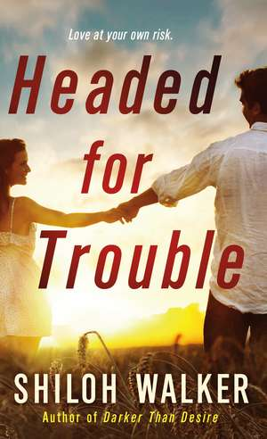 Headed for Trouble de Shiloh Walker
