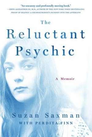 The Reluctant Psychic:  A Memoir de Suzan Saxman