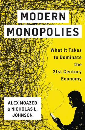 Modern Monopolies de Alex Moazed