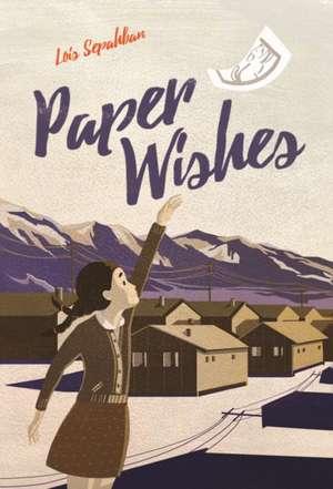 Paper Wishes de Lois Sepahban