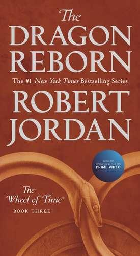 The Dragon Reborn: Book Three of 'the Wheel of Time' de Robert Jordan